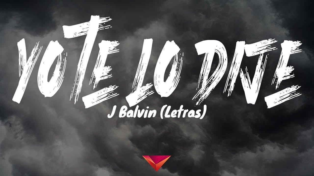 Download J Balvin - Yo Te Lo Dije (Letras)