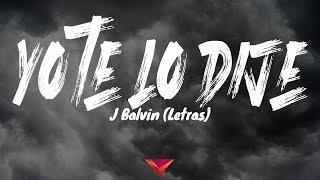 J Balvin - Yo Te Lo Dije (Letras)