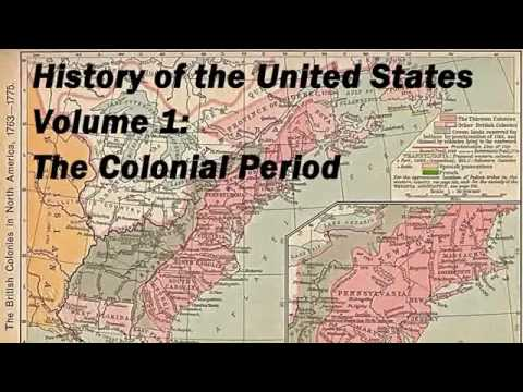 History of the United States Volume 1.  Colonial Period FULL Audio Book new
