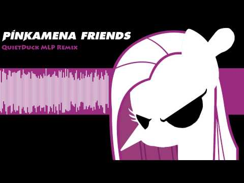Pinkamena Friends(QuietDuck MLP Remix)