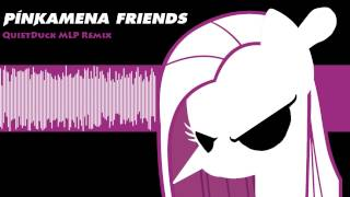 Repeat youtube video Pinkamena Friends(QuietDuck MLP Remix)
