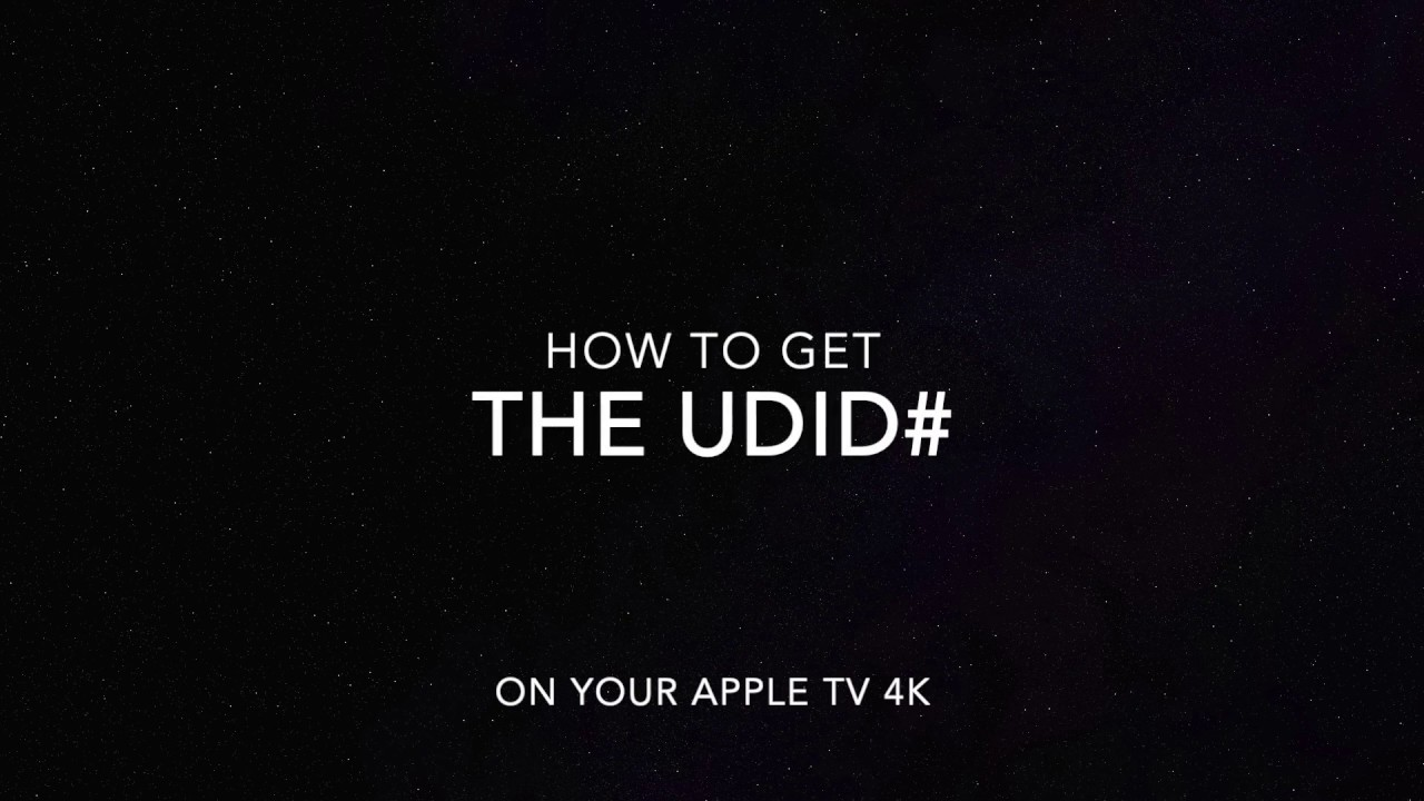 How To Get The Apple TV 4K UDID#
