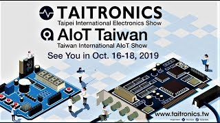 2018 TAITRONICS & AIoT Taiwan – Reshaping the future with new technologies