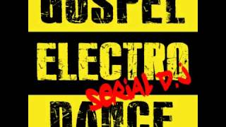 GOSPEL ELECTRO DANCE - god can work it out
