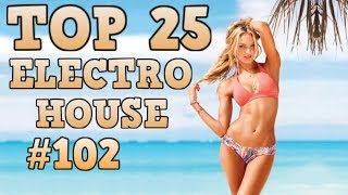 [Top 25] Electro House Tracks 2017 #102 [August 2017] 2017 Video