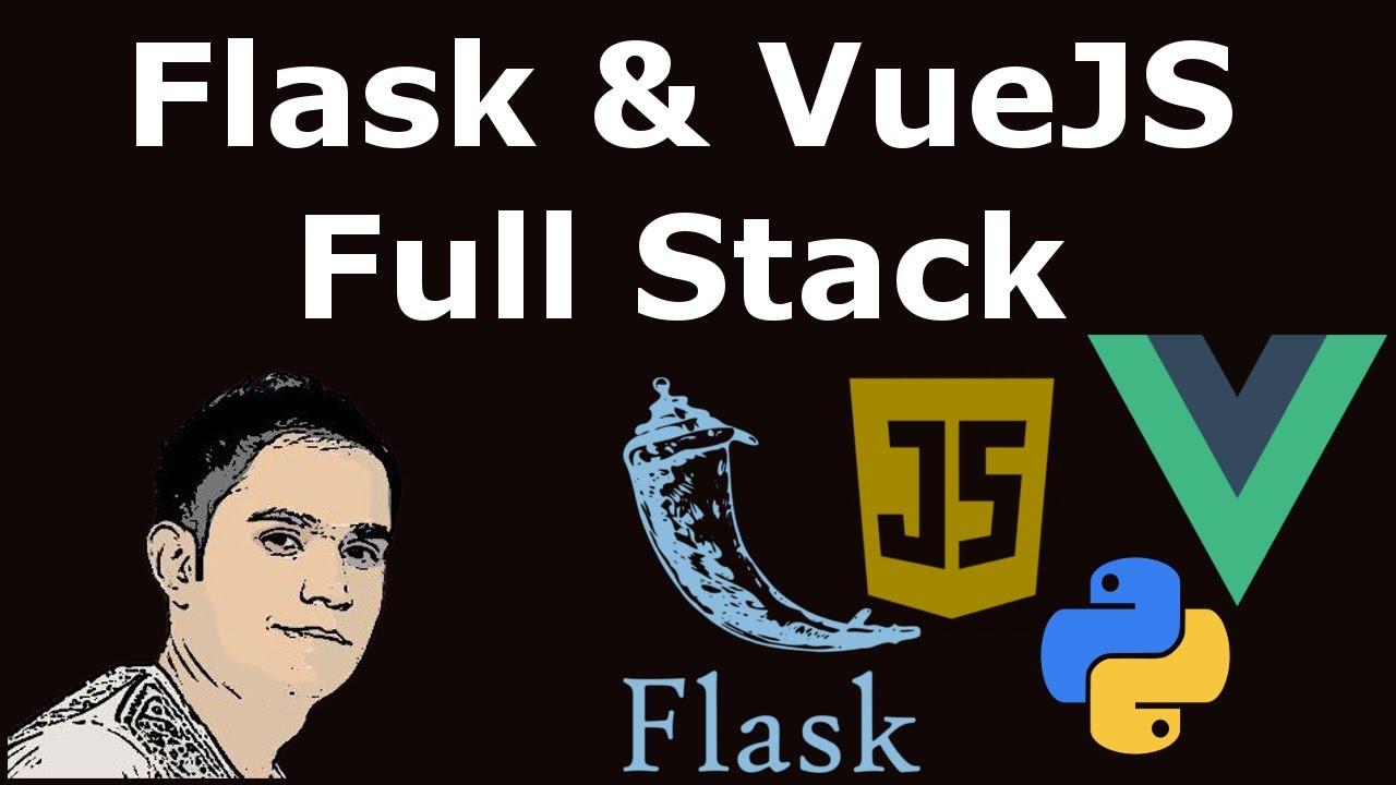 Python & JavaScript Web Development [ Flask & VueJS Full Stack ]