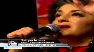 Paulina Tamayo - Solo Por Tu Amor (En Vivo @ Esto es Ecuador)