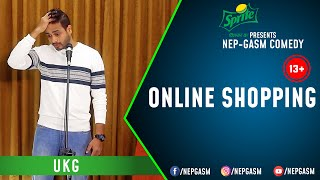 Online Shopping Nepali Stand Up Comedy UKG Nep Gasm Comedy