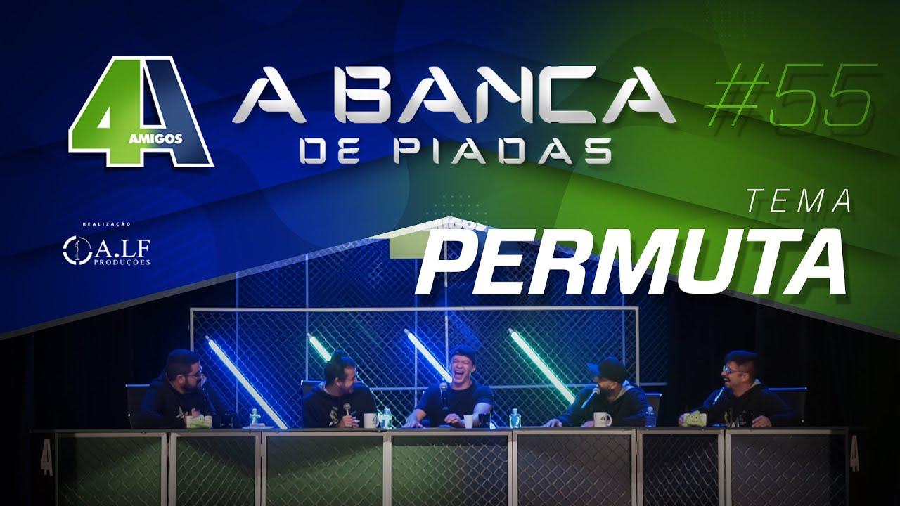 BANCA DE PIADAS - PERMUTA - #55 Participação Júlio Cocielo