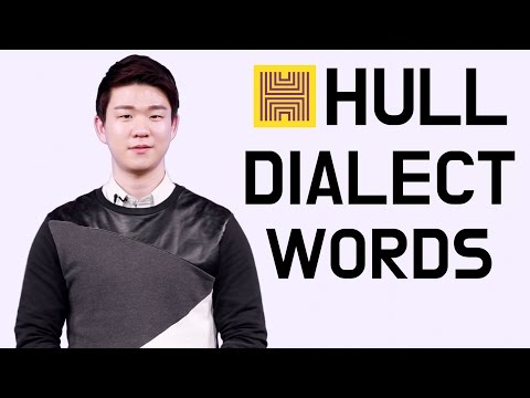 Hull Dialect Words [Korean Billy]