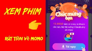 App mới xem phim tiền rút về momo.kiếm tiền online 2020