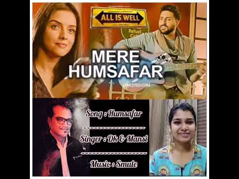 AYE MERE HUMSAFAR | COVER BY DK & MAANSI