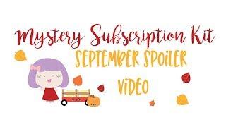 Sweet Kawaii Design - Mystery Subscription Kit - September Spoiler