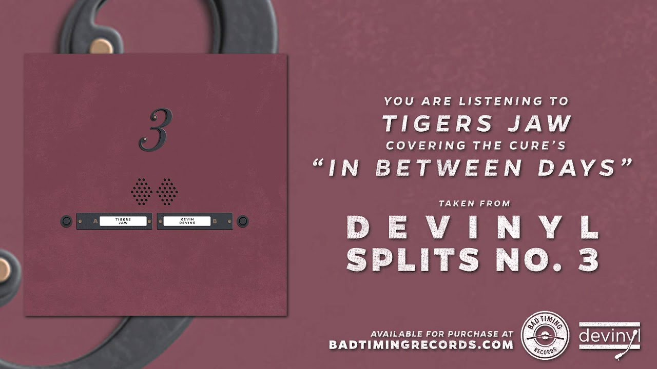 tigers-jaw-in-between-days-the-cure-cover-bad-timing-records