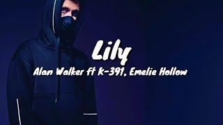 Alan Walker, K-391 & Emelie Hollow - Lily  (Lyrics & Terjemahan)