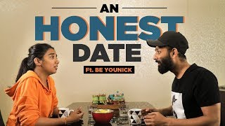 An Honest Date Ft Be YouNick | MostlySane