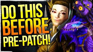 DON'T Miss Out! What To Do \u0026 NOT Do Before Shadowlands Pre-Patch - FREE Levels!