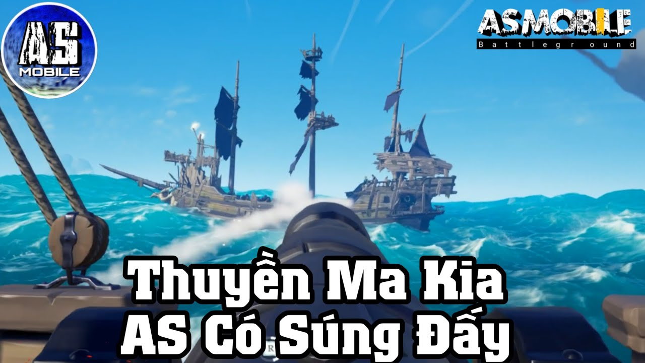 [Sea Of Thieves] Đánh Bại Thuyền Ma | AS Mobile