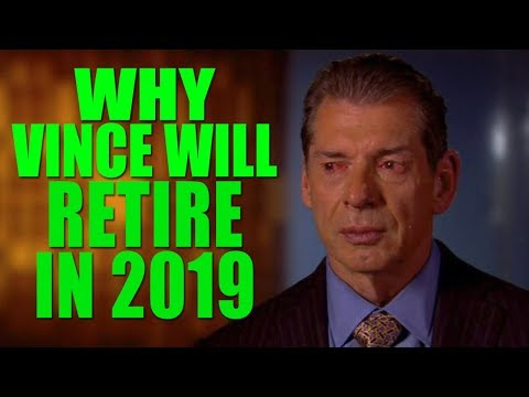 Reasons Why Vince McMahon Will And Needs To Retire From WWE in 2019