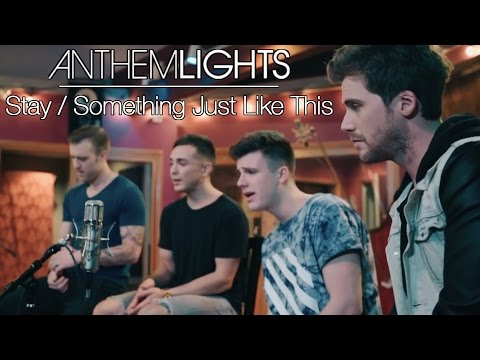 Stay / Something Just Like This - Zedd, Alessia Cara, Chainsmokers & Coldplay | Anthem Lights Mashup