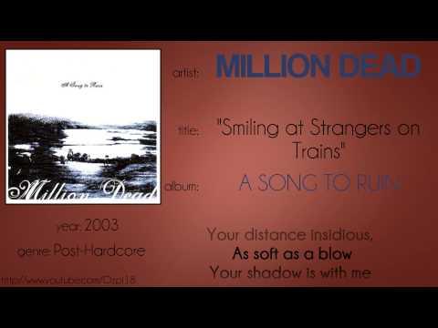 Million Dead - Smiling at Strangers on Trains (synced lyrics)