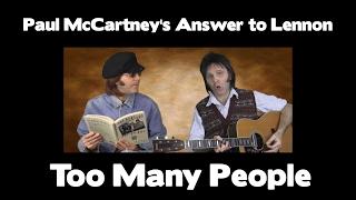 Paul McCartney and John Lennon  - Too Many People