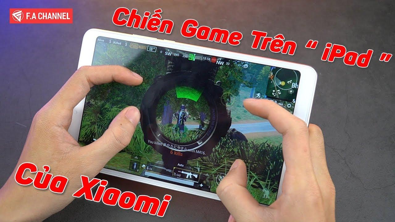 """Chiến Game Trên """"iPad"""" 4 Triệu Của Xiaomi Liệu Có Ngon!"""