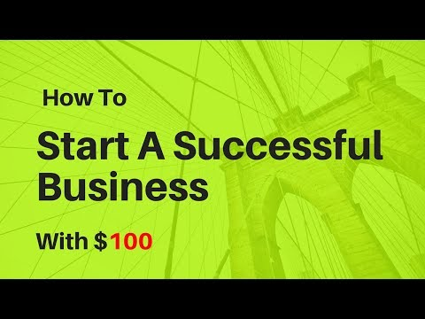 How to Start a Very Successful and Profitable Business With $100 💸