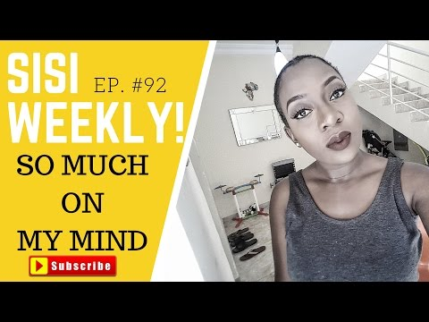SO MUCH ON MY MIND | LIFE IN LAGOS | SISI WEEKLY EP #92