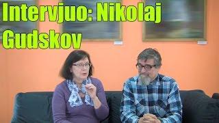 Intervjuo: Nikolaj Gudskov