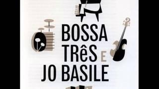 Bossa Três e Jo Basile - LP 1963 - Album Completo/Full Album