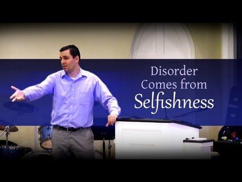 Disorder Comes From Selfishness - Ryan Fullerton