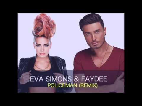 Eva Simons & Faydee   Policeman Remix