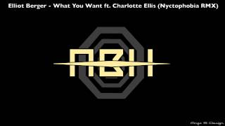 dubstep free dl elliot berger what you want ft charlotte ellis nyctophobia rmx