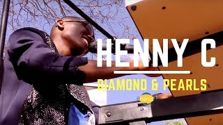 HENNY C- DIAMOND AND PEARLS