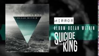 Suicide For A King - MIRROR