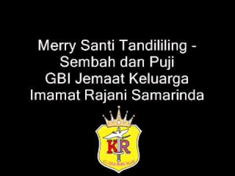 Merry Santi Tandililing - Sembah dan Puji