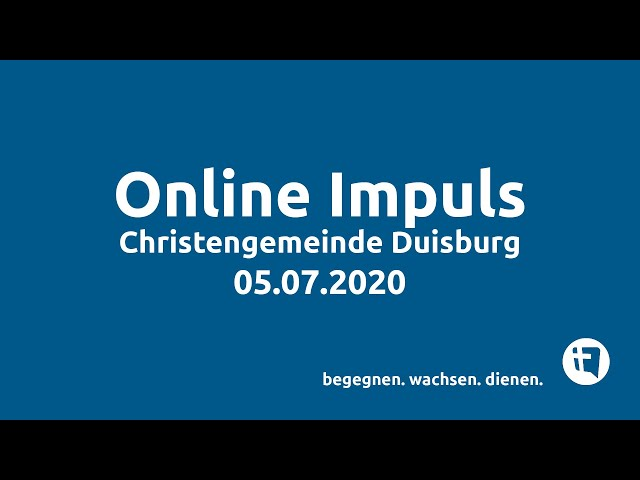 Christengemeinde Duisburg e.V. // Online-Impuls // 05.07.2020
