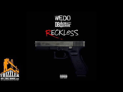 Wedo ft. DB Tha General - Reckless (Prod. Jay P Bangz) [Thizzler.com Exclusive]