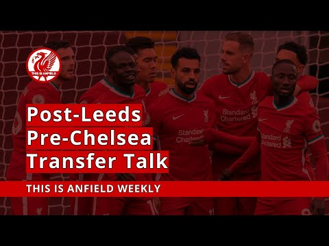 Post-Leeds, Pre-Chelsea & Latest Transfer Talk | This Is Anfield Weekly