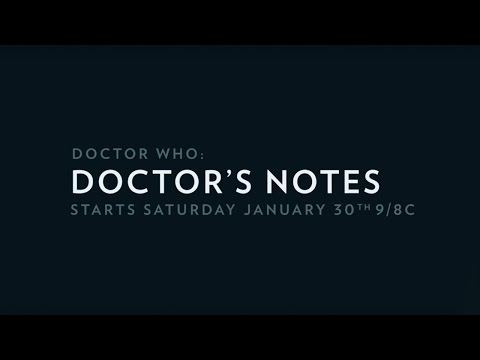 Doctor Who: Doctor's Notes - Premiering January 30th 9/8c on BBC America