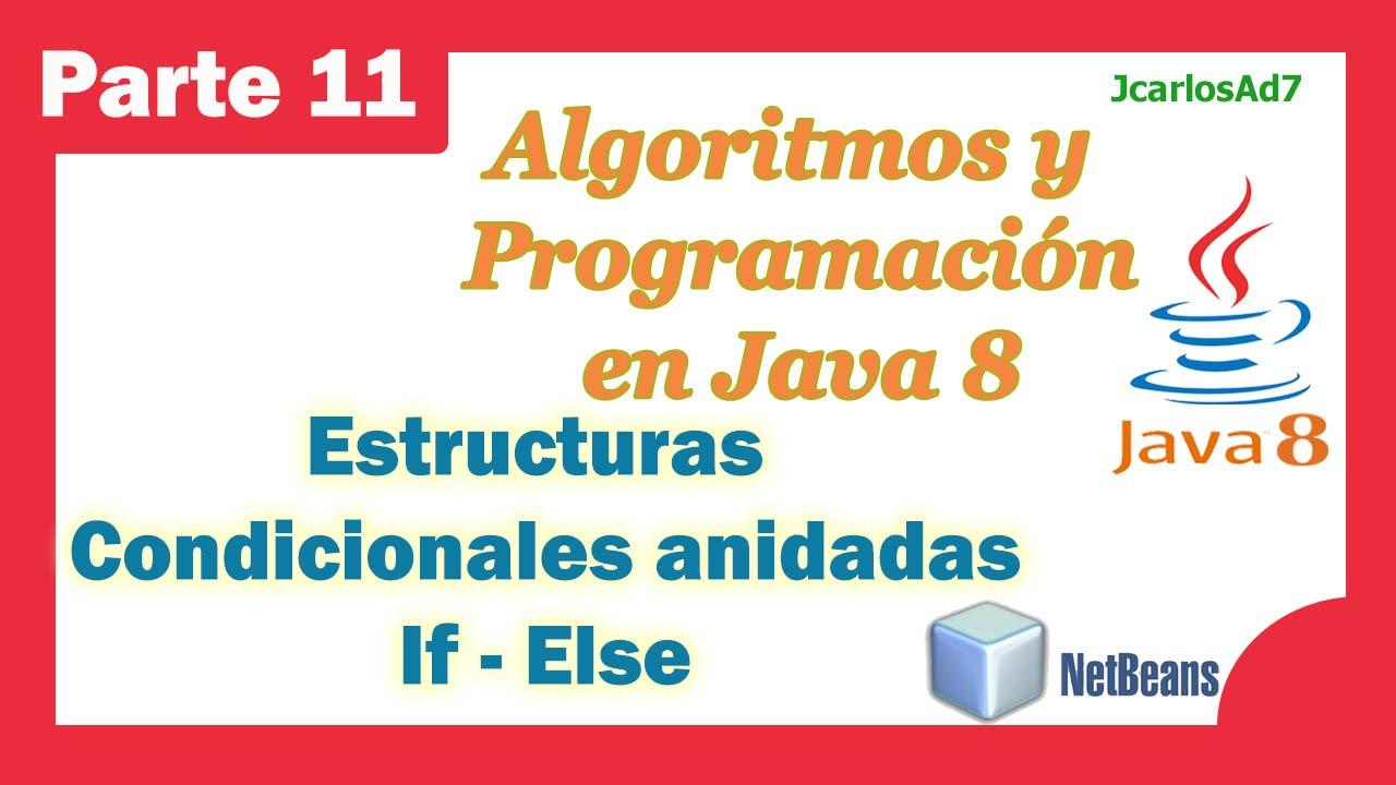 Estructura Condicional Anidada If Else 11 25 Curso De Java Algoritmos Y Programación En Netbeans
