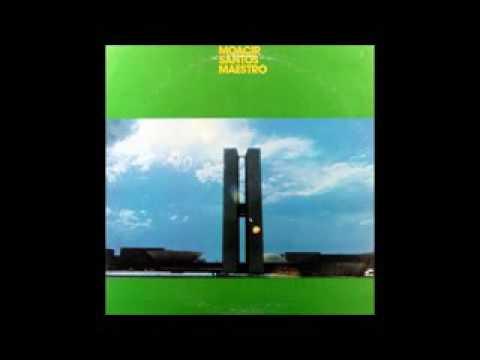 Moacir Santos - Maestro - 1972 - Full Album