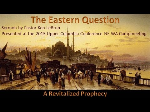 The Eastern Question: A Revitalized Prophecy