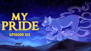 My Pride: Episode Six