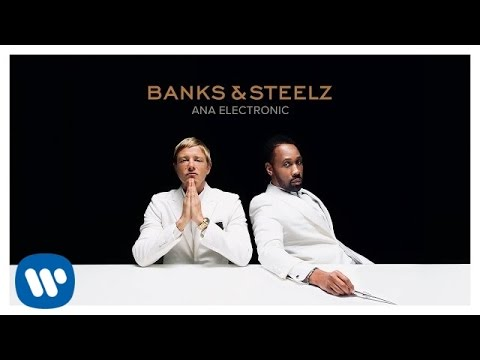 Banks & Steelz - Ana Electronic [Official Audio]