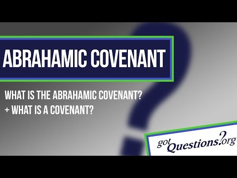 What is the Abrahamic Covenant?   GotQuestions org