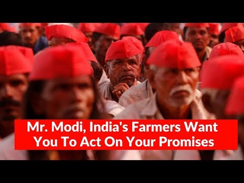 Mr. Modi, India's Farmers Want You To Act On Your Promises