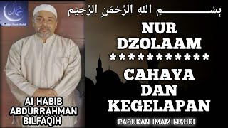 Antara Cahaya dan Kegelapan - Al Habib Abdurrahman Bilfaqih