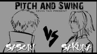 SASORI VS SAKURA ~ Pitch & Swing Battle ~ [REUPLOAD]